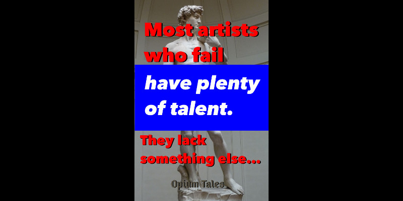 most artists who fail